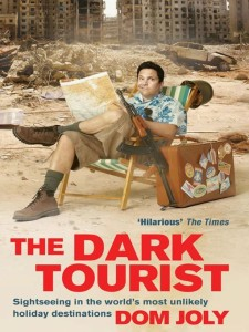 The Dark Tourist by Dom Joly